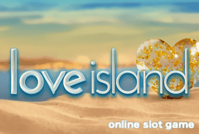 Love Island Slot Machine: Play Online and Review