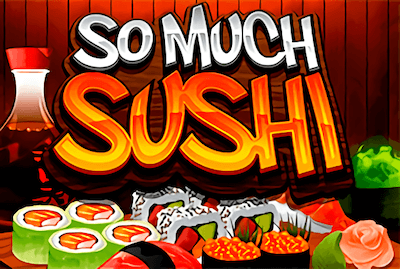 So Much Sushi Slot Machine: Play Online and Review