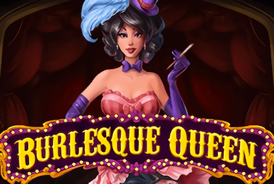Burlesque queen Slot Machine: Play Online and Review