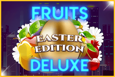 Fruits Deluxe - Easter Edition Slot Machine: Play Online and Review