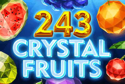 243 Crystal Fruits Slot Machine: Play Online and Review